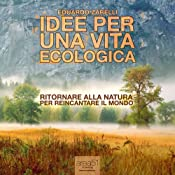 Idee per una vita ecologica [Ideas for an Ecological Life] | [Eduardo Zarelli]