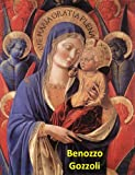 img - for 127 Color Paintings of Benozzo Gozzoli - Italian Renaissance Painter (1421 - 1497) book / textbook / text book