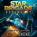 Resurgent: Star Brigade, Book 1 Audiobook by C.C. Ekeke Narrated by Ryan Kennard Burke