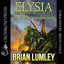 Elysia: The Coming of Cthulhu Audiobook by Brian Lumley Narrated by Simon Vance