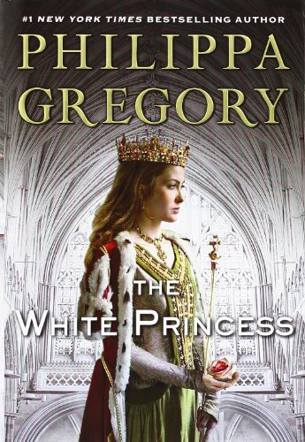 The White Princess(Deckle Edge) (Cousins' War)