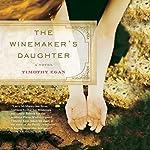 The Winemaker's Daughter   Timothy Egan