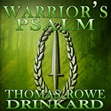 Warrior's Psalm (       UNABRIDGED) by Thomas Drinkard Narrated by Shawn Hughes