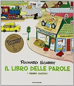 Il libro delle parole. I grandi classici (Italian) Hardcover – 2007