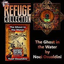 The Ghost in the Water: The Refuge Collection, Book 2.2 Audiobook by Noel Osualdini Narrated by Linda Roper