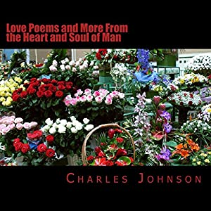 Love Poems and More from the Heart and Soul of Man Audiobook
