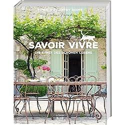 Savoir Vivre: Die Kunst des schönen Lebens