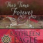 This Time Forever   Kathleen Eagle