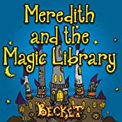 Meredith and the Magic Library |  Becket