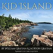 Kid Island | [William Graham, Jackson Graham]