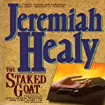Staked Goat (       UNABRIDGED) by Jeremiah Healy Narrated by Andy Caploe