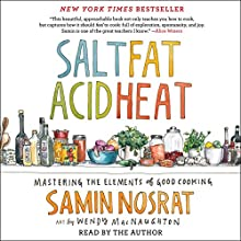 Salt, Fat, Acid, Heat: Mastering the Elements of Good Cooking Audiobook by Samin Nosrat Narrated by Samin Nosrat