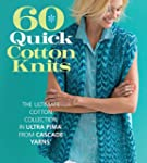 60 Quick Cotton Knits: The Ultimate C...