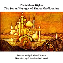 The Arabian Nights: The Seven Voyages of Sinbad the Seaman Audiobook by Sir Richard F. Burton Narrated by Sebastian Lockwood