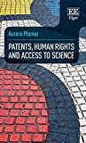 img - for Patents, Human Rights and Access to Science by Aurora Plomer (2015-12-30) book / textbook / text book