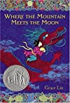 Where the Mountain Meets the Moon [Hardcover]