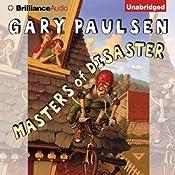 Masters of Disaster | [Gary Paulsen]