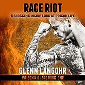 Race Riot: Prison Killers, Book 1 | Glenn Langohr