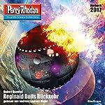Reginald Bulls Rückkehr (Perry Rhodan 2917)   Hubert Haensel