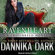 Ravenheart: Crossbreed Series, Book 2 | Livre audio Auteur(s) : Dannika Dark Narrateur(s) : Nicole Poole