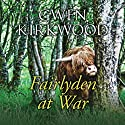 Fairlyden at War (       UNABRIDGED) by Gwen Kirkwood Narrated by Lesley Mackie