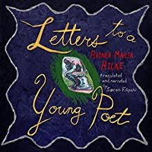 Letters to a Young Poet (       UNABRIDGED) by Rainer Maria Rilke Narrated by Soren Filipski