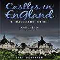 Castles in England Volume II: A Traveler's Guide Audiobook by Gary McKraken Narrated by Phillip J. Mather