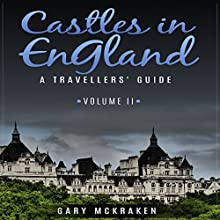 Castles in England Volume II: A Traveler's Guide (       UNABRIDGED) by Gary McKraken Narrated by Phillip J. Mather