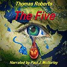 The Five (       UNABRIDGED) by Thomas Roberts Narrated by Paul J McSorley