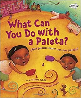 What Can You Do with a Paleta / ?u?Puedes Hacer con una