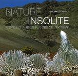 echange, troc Snezana Gerbault - Nature insolite : Arbres et plantes de l'extrême