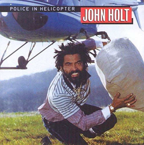 John Holt - Police In Helicopter - Zortam Music