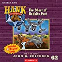 The Ghost of Rabbits Past: Hank the Cowdog Audiobook by John R. Erickson Narrated by John R. Erickson