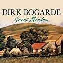 Great Meadow: An Evocation (       UNABRIDGED) by Dirk Bogarde Narrated by Dirk Bogarde