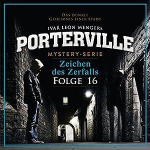 Zeichen des Zerfalls (Porterville 16) Hörbuch