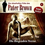 Die fliegenden Sterne (Die rätselhaften Fälle des Pater Brown 7) | Gilbert Keith Chesterton