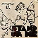 Stand or Die