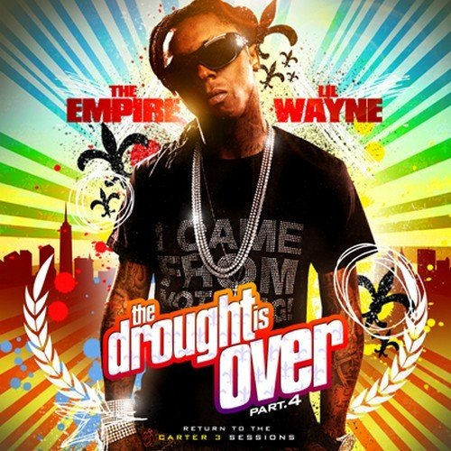 Lil Wayne - The Drought Is Over - Zortam Music