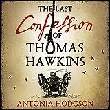 The Last Confession of Thomas Hawkins
