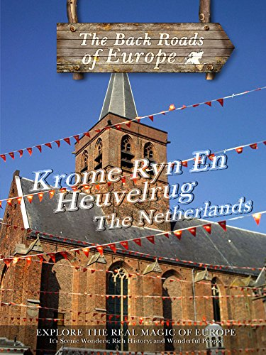 Back Roads of Europe KROMME RYN EN HEUVELRUG THE NETHERLANDS