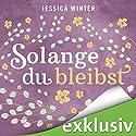 Solange du bleibst (Julia & Jeremy 2) Audiobook by Jessica Winter Narrated by Marie Bierstedt, Elmar Börger