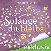 Solange du bleibst (Julia & Jeremy 2) | Jessica Winter