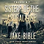 Z-Burbia 7: Sisters of the Apocalypse | Jake Bible