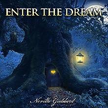 Neville Goddard Lectures: Enter the Dream (       UNABRIDGED) by Neville Goddard Narrated by John Edmondson