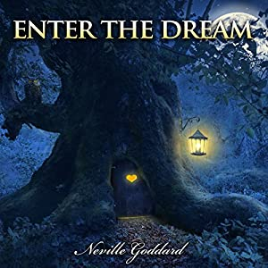 Neville Goddard Lectures: Enter the Dream Audiobook