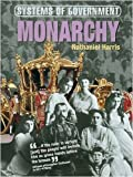 Monarchy (Systems of Government) (0237539322) by Harris, Nathaniel