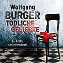 Tödliche Geliebte: Ein Fall für Alexander Gerlach Audiobook by Wolfgang Burger Narrated by Christian Jungwirth
