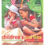 Children's Parties: Fun Ideas for Fabulous Kid's Partiesby Rose Hammick