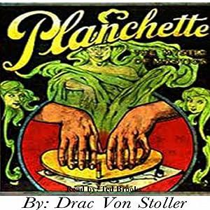 Planchette | [Drac Von Stoller]