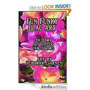 Fun Funky Lilac Art (Fun Funky Art Coffee Table Books For Kindle)